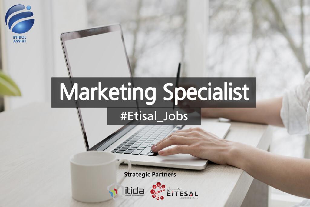Etisal Assiut is hiring a Marketing Specialist